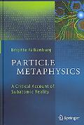 Particle Metaphysics A Critical Account of Subatomic Reality