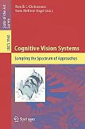 Cognitive Vision Systems Sampling the Spectrum of Approaches