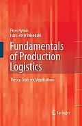 Fundamentals of Production Logistics: Theory, Tools and Applications