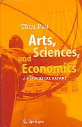 Arts, Sciences, And Economics A Historical Safari