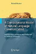 Computational Model of Natural Language Communication Interpretation, Inference, And Product...