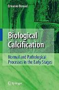 Biological Calcification Normal And Pathological Processes in the Early Stages