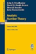 Analytic Number Theory Lectures Given at the C.i.m.e. Summer School Held in Cetraro, Italy, ...