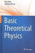 Basic Theoretical Physics A Concise Overview