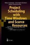 Project Scheduling With Time Windows and Scarce Resources Temporal and Resource-Constrained ...
