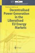Decentralised Power Generation in the Liberalised Eu Energy Markets Results from the Decent ...