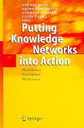 Putting Knowledge Networks into Action Methodology, Development, Maintenance