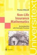 Non-Life Insurance Mathematics An Introduction With Stochastic Processes