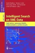 Intelligent Search on Xml Data Applications, Languages, Models, Implementations, and Benchmarks