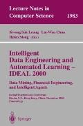 Intelligent Data Engineering and Automated Learning - Ideal 2000 Data Mining, Financial Engi...