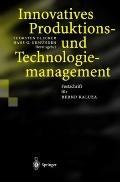 Innovatives Produktions- Und Technologiemanagement: Festschrift FR Bernd Kaluza