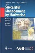 Successful Management by Motivation Balancing Intrinsic and Extrinsic Incentives