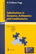 Substitutions in Dynamics, Arithmetics, and Combinatorics