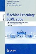 Machine Learning:ECML 2006 17th European Conference on Machine Learning; Berlin, Germany, Se...