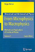 From Microphysics to Macrophysics Methods and Applications of Statistical Physics