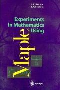 Experiments in Mathematics Using Maple