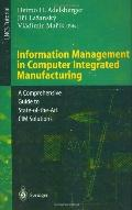 Information Management in Computer Integrated Manufacturing A Comprehensive Guide to State-O...