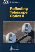 Reflecting Telescope Optics II Manufacture, Testing, Alignment, Modern Techniques