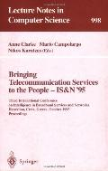 Bringing Telecommunication Services to the People-Is&N '95 Third International Conference on...