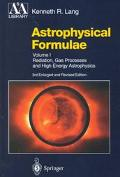 Astrophysical Formulae A Compendium for the Physicist & Astrophysicist.