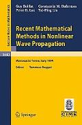 Recent Mathematical Methods in Nonlinear Wave Propagation Lectures Given at the 1st Session ...