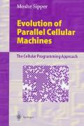 Evolution of Parallel Cellular Machines: The Cellular Programming Approach, Vol. 119