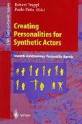 Creating Personalities for Synthetic Actors: Towards Autonomous Personality Agents - Robert ...