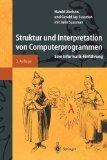 Struktur und Interpretation von Computerprogrammen: Eine Informatik-Einfhrung (Springer-Lehr...