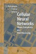 Cellular Neural Networks Chaos, Complexity and Vlsi Processing