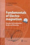 Fundamentals of Electromagnetism Vacuum Electrodynamics, Media, and Relativity