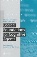 Logical Foundations for Cognitive Agents Contributions in Honor of Ray Reiter