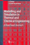 Modelling and Simulation in Thermal and Chemical Engineering A Bond Graph Approach