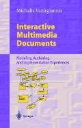 Interactive Multimedia Documents Modeling, Authoring and Implementation Experiences