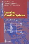 Learning Classifier Systems From Foundations to Applications
