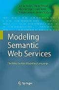 Modeling Semantic Web Services: The Web Service Modeling Language