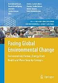 Facing Global Environmental Change: Environmental, Human, Energy, Food, Health and Water Sec...