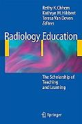Radiology Education: The Scholarship of Teaching and Learning