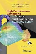 High Performance Computing in Science and Engineering, Garching/Munich 2007: Transactions of...