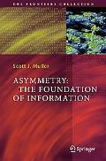Asymmetry The Foundation of Information