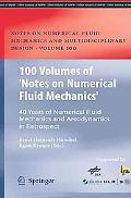 100 Volumes of 'Notes on Numerical Fluid Mechanics': 40 Years of Numerical Fluid Mechanics a...