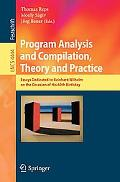 Program Analysis and Compilation:Theory and Practice Essays Dedicated to Reinhard Wilhelm on...
