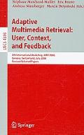 Adaptive Multimedia Retrieval:User, Context, and Feedback 4th International Workshop, AMR 20...