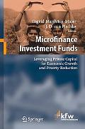 Microfinance Investment Funds Leveraging Private Capital for Economic Growth and Poverty Red...