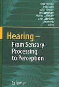 Hearing - from Sensory Processing to Perception