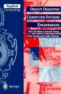 Object Oriented Computer Systems Engineering