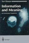 Information and Meaning: An Evolutionary Perspective - Tom Stonier - Paperback