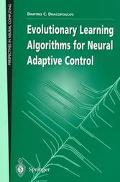 Evolutionary Learning Algorithms for Neural Adaptive Control