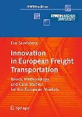 Innovation in European Freight Transportation: Basics, Methodology and Case Studies for the ...