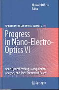 Progress in Nano-Electro-Optics VI: Nano-Optical Probing, Manipulation, Analysis, and Their ...