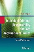 Individual Criminal Responsibility for Core International Crimes: Selected Pertinent Issues